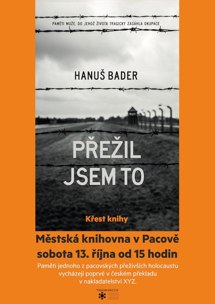 """Hanuš Bader: """"Přežil jsem to"""" (I Survived)"""
